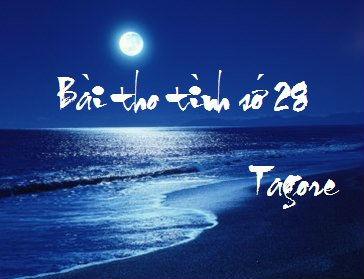 Phân tích Bài thơ số 28 của Ta-go
